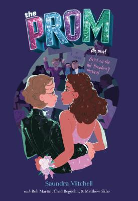The Prom: A Novel Based on the Hit Broadway Musical Cover Image