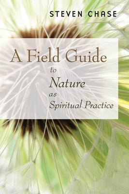 A Field Guide to Nature as Spiritual Practice Cover Image