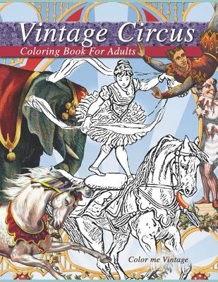Vintage Circus coloring book for adults: Grown up coloring books relaxation Cover Image