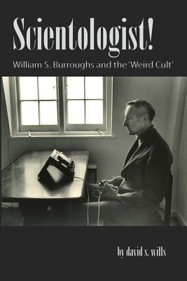 Scientologist!: William S. Burroughs and the 'Weird Cult' Cover Image