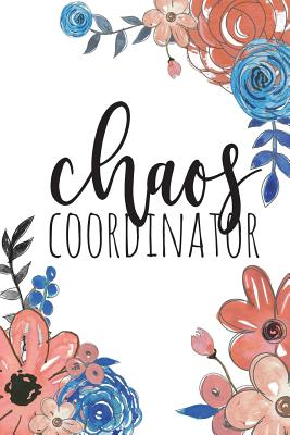 Chaos Coordinator: Chaos Coordinator Notebook, Red White Blue, Funny Office Humor, Mom Notebook, Funny Mom Gift, Lady Boss Notebook, Chao Cover Image
