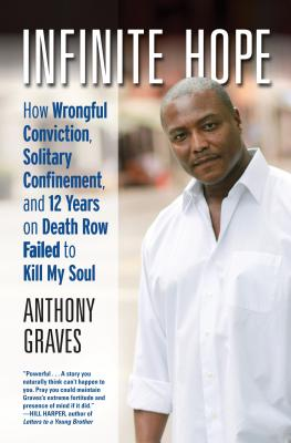 Infinite Hope: How Wrongful Conviction, Solitary Confinement, and 12 Years on Death Row Failed to Kill My Soul Cover Image