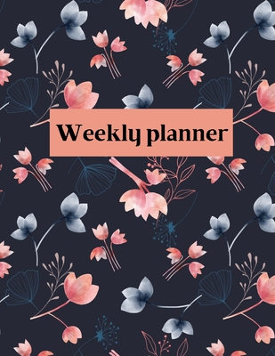 Weekly planner: Weekly Organizer Book for Activities, Daily planner, 8.5x11 size Cover Image