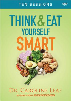 Think and Eat Yourself Smart: A Neuroscientific Approach to a Sharper Mind and Healthier Life Cover Image