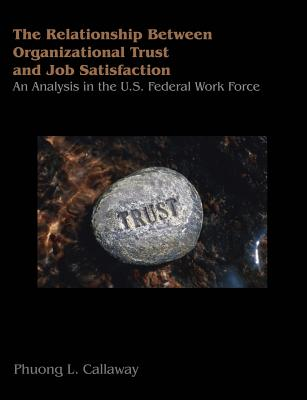 Cover for The Relationship of Organizational Trust and Job Satisfaction