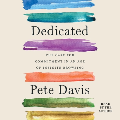 Dedicated: The Case for Commitment in an Age of Infinite Browsing Cover Image