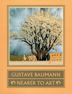 Gustave Baumann:  Nearer to Art: Nearer to Art Cover Image