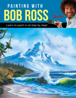 Painting with Bob Ross: Learn to paint in oil step by step! Cover Image
