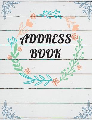 Address Book: Large Print - Plank Wooden and Watercolor Floral Cover - Email Address Book With Tabs - Birthday, Mobile Number: Addre Cover Image