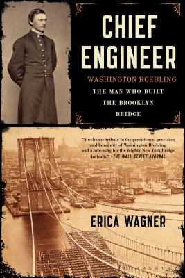 Chief Engineer: Washington Roebling, The Man Who Built the Brooklyn Bridge Cover Image
