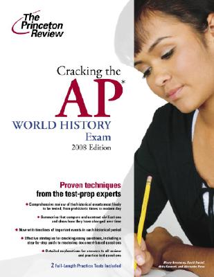 Cracking the AP World History Exam, 2008 Edition Cover Image