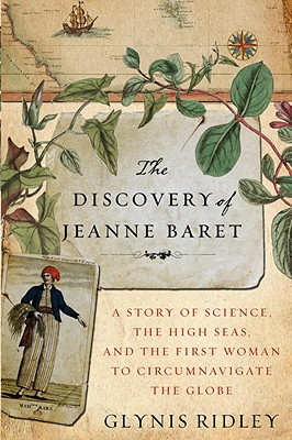 The Discovery of Jeanne Baret: A Story of Science, the High Seas, and the First Woman to Circumnavigate the Globe Cover Image