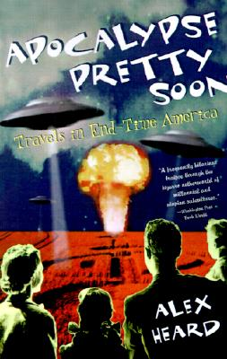 Apocalypse Pretty Soon: Travels in End-Time America Cover Image