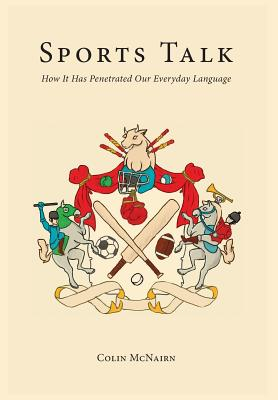 Sports Talk: How It Has Penetrated Our Everyday Language Cover Image