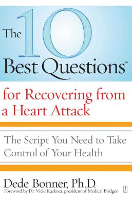 Cover for The 10 Best Questions for Recovering from a Heart Attack
