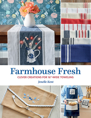 Farmhouse Fresh: Clever Creations for 16