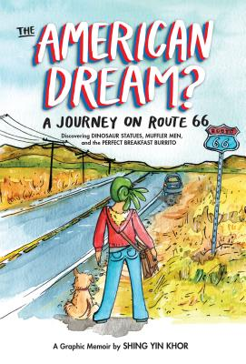The American Dream?: A Journey on Route 66 Discovering Dinosaur Statues, Muffler Men, and the Perfect Breakfast Burrito Cover Image