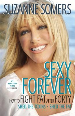 Sexy Forever: How to Fight Fat After Forty Cover Image