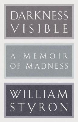Darkness Visible: A Memoir of Madness (Modern Library) Cover Image