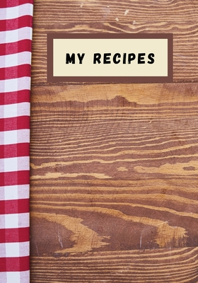 My recipes: Blank recipe journal, food cookbook design, document and notes all your favorite recipes ... for Women, Wife, Mom, boo Cover Image