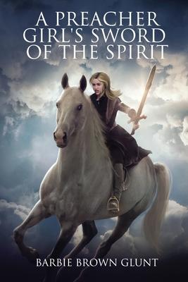 A Preacher Girl's Sword Of The Spirit Cover Image