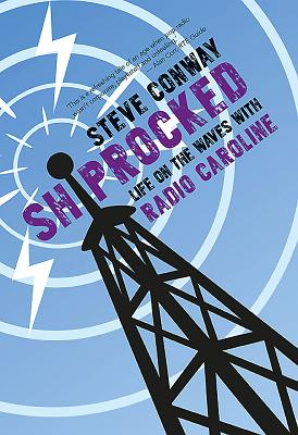 Shiprocked: Life on the Waves with Radio Caroline Cover Image
