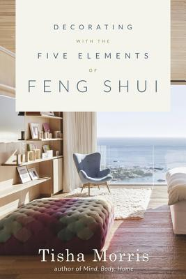 Decorating with the Five Elements of Feng Shui Cover Image
