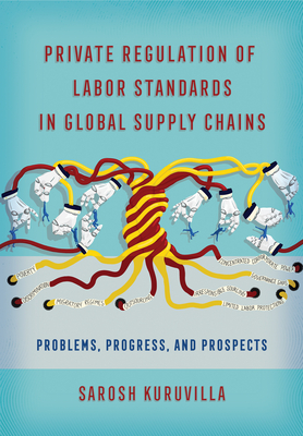 Private Regulation of Labor Standards in Global Supply Chains Cover Image
