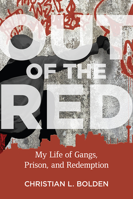 Out of the Red: My Life of Gangs, Prison, and Redemption (Critical Issues in Crime and Society) Cover Image