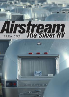 Airstream: The Silver RV Cover Image