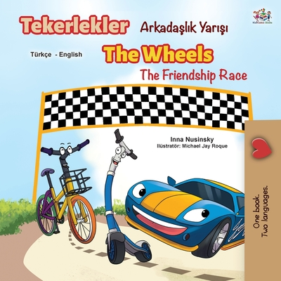 The Wheels The Friendship Race (Turkish English Bilingual Book) Cover Image