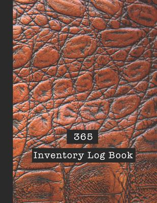 365 Inventory Log Book: Basic Inventory Log Book - The large record book to keep track of all your product inventory quickly and easily - Brow Cover Image