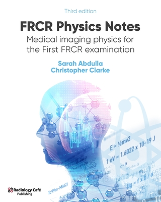 FRCR Physics Notes: Medical imaging physics for the First FRCR examination Cover Image
