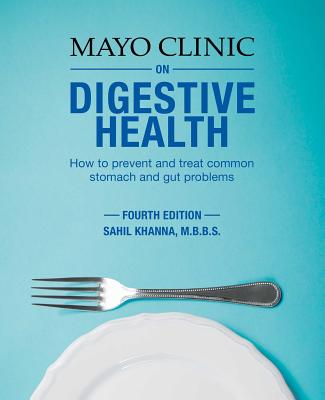 Mayo Clinic on Digestive Health: How to Prevent and Treat Common Stomach and Gut Problems Cover Image