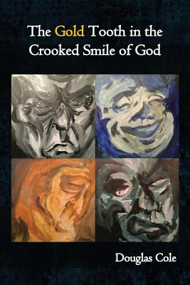 The Gold Tooth in the Crooked Smile of God Cover Image