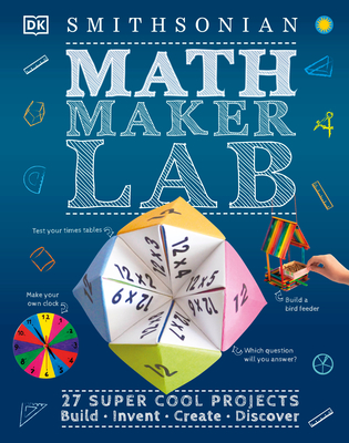 Math Maker Lab: 27 Super Cool Projects Cover Image