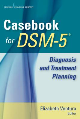 Casebook for Dsm-5(tm): Diagnosis and Treatment Planning Cover Image