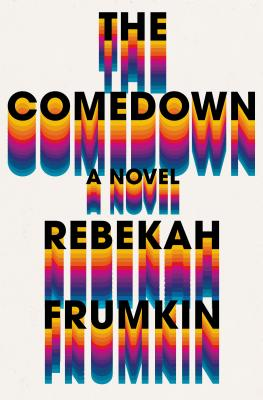 The Comedown: A Novel Cover Image