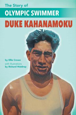 The Story of Olympic Swimmer Duke Kahanamoku Cover Image