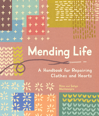 Mending Life: A Handbook for Repairing Clothes and Hearts Cover Image