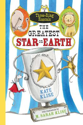 Cover for The Greatest Star on Earth (Three-Ring Rascals #2)