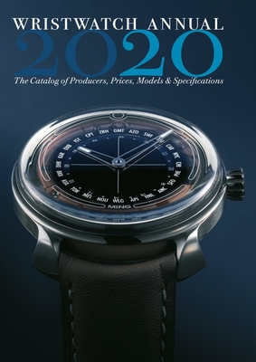 Wristwatch Annual 2020: The Catalog of Producers, Prices, Models, and Specifications Cover Image