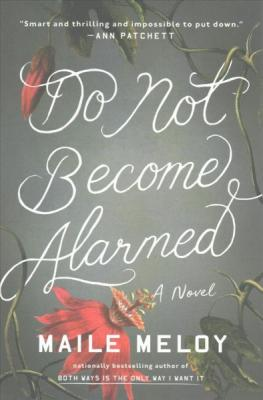 Do Not Become Alarmed: A Novel Cover Image