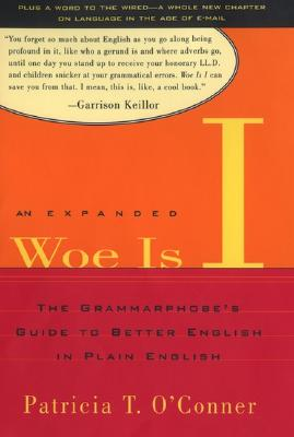 Woe Is I: The Grammarphobe's Guide to Better English in Plain English (Second Edition) Cover Image