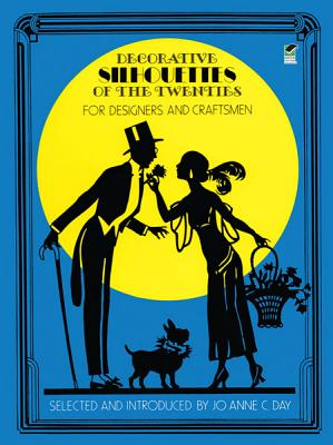 Decorative Silhouettes of the Twenties: For Designers and Craftsmen (Dover Pictorial Archives) Cover Image