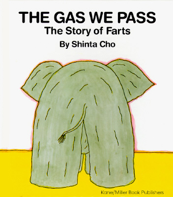 The Gas We Pass: The Story of Farts Cover Image