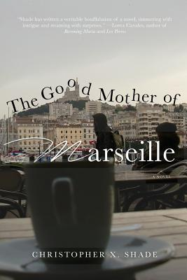 The Good Mother of Marseille Cover Image