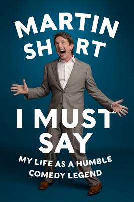 I Must Say: My Life As a Humble Comedy Legend Cover Image