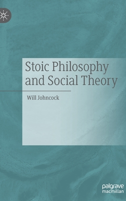 Stoic Philosophy and Social Theory Cover Image