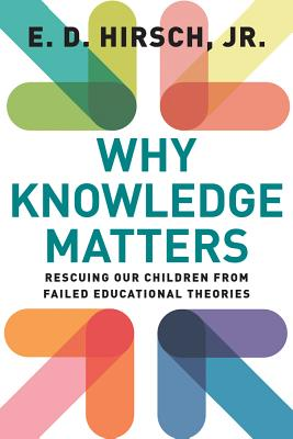 Why Knowledge Matters: Rescuing Our Children from Failed Educational Theories Cover Image